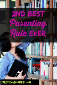 2nd best parenting rule