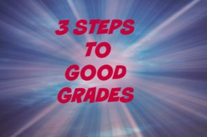 3 Steps to Good Grades