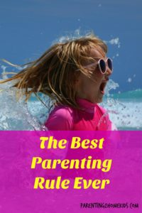 Make your life easier. Use the best parenting rule ever with your kids.