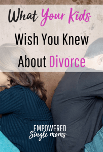 What Your Kids Wish You Knew About Divorce