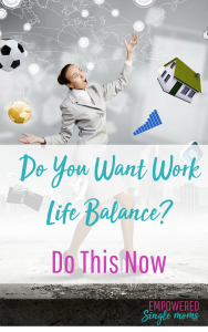 Work life balance can happen when you follow these steps