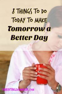 8 Things to Do to Make Tomorrow a Good Day