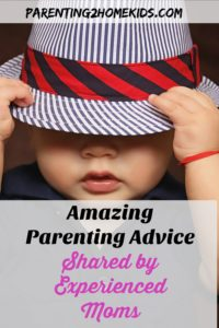 Amazing parenting advice from experienced moms