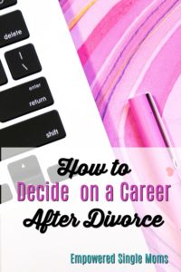 As a single mom, sometimes your old career doesn't work.