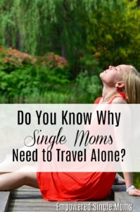 Single Mom Solo Travel is Refreshing
