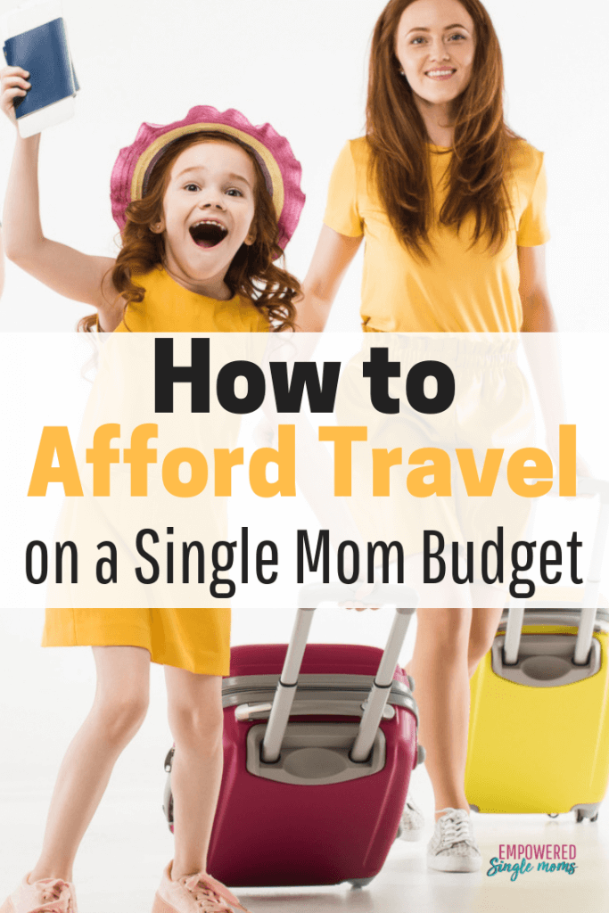 How to afford travel on a single mom budget