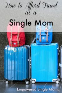 Do you know how to afford travel as a single mom?