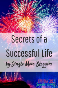 Secrets of a Successful Life by Single Mom Bloggers