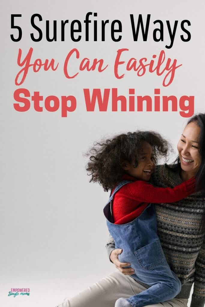 Stop whining with postive parenting