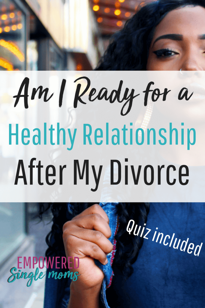"""Am I ready for a relationship that is healthy?"" is a difficult question. After divorce, you wonder will I ever find love again? You will and here is a quiz to help you figure out when you are ready to try again. #singlemom, #dating #quiz"