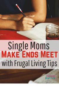 Single moms can and do make their money last until the end of the month. Frugal living is important, but it takes more than that to make ends meet as a single parent. Learn awesome life hacks to thrive with a single income earner. #makeendsmeet, #frugalliving, #singlemom