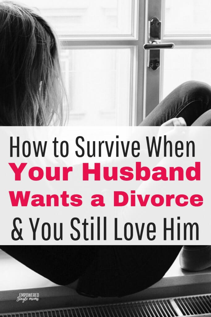What to do when your husband wants a divorce and you still love him