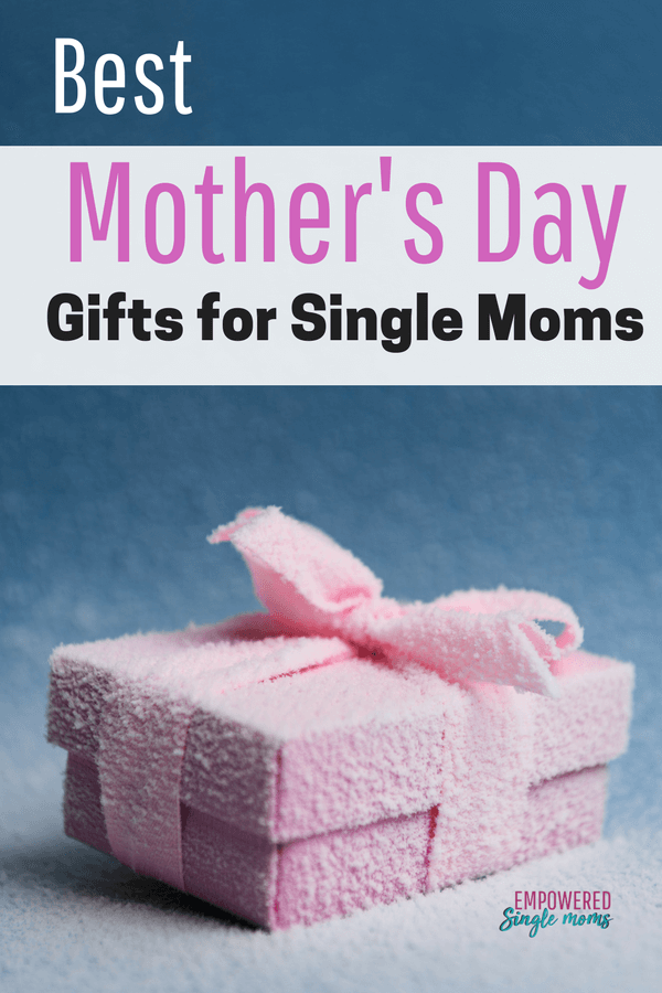Best Mother's Day gifts for single mothers. #singlemom, #gift ideas