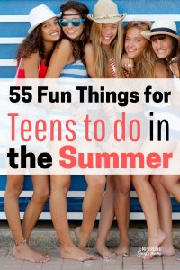 Fun things for teens to do in the summer with friends, alone or with family