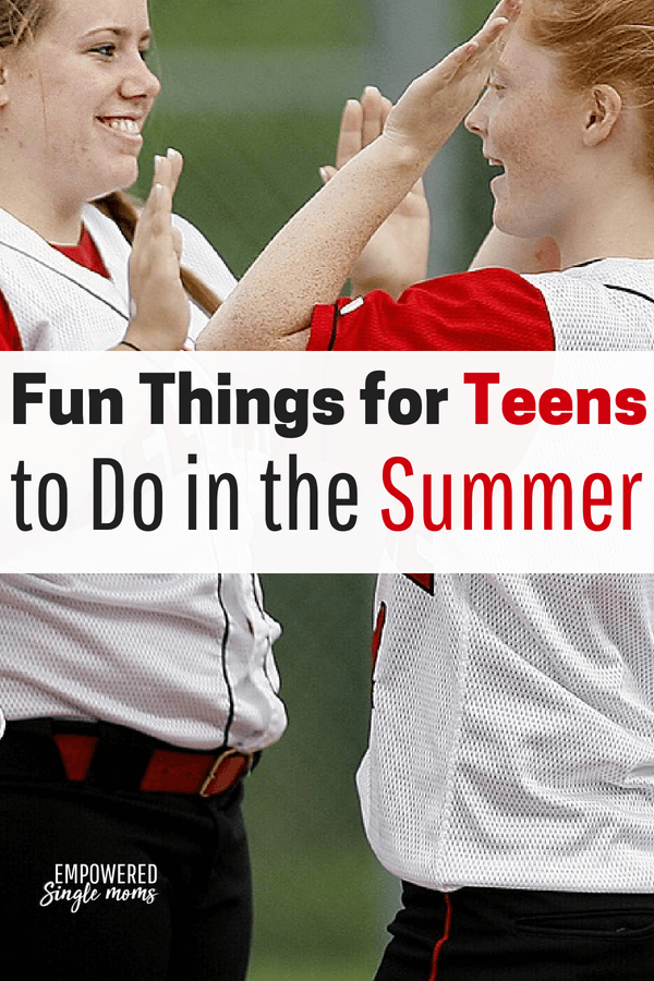 fun things for teens to do in the summer