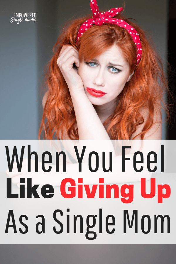 single mom feels like giving up