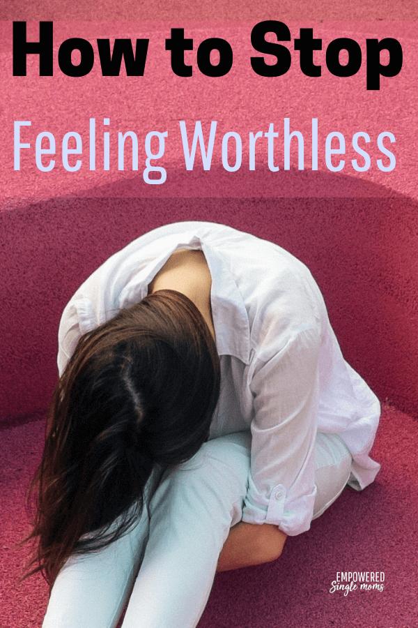 stop feeling worthless