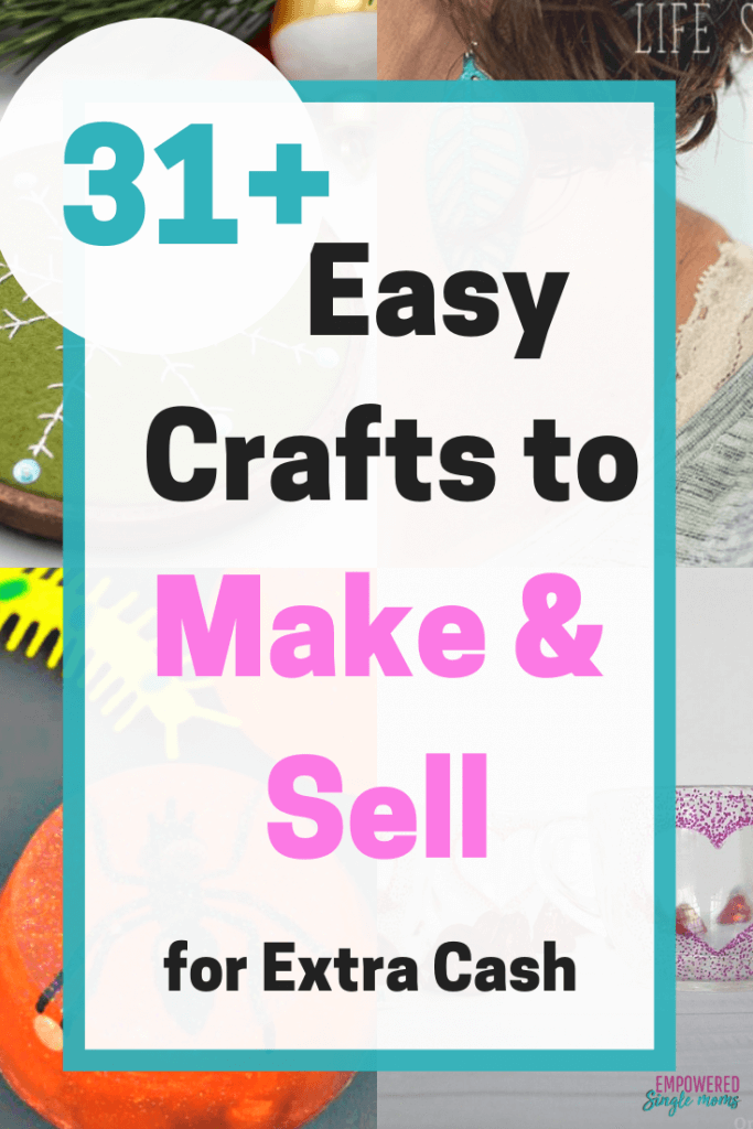 31 Easy Crafts That Make Money Empowered Single Moms