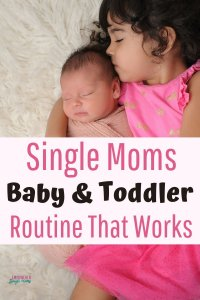 baby & toddler routine for single moms