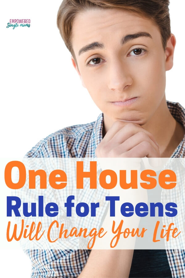 This house rule is the best idea for parenting boys and girls. Successful parenting will be so much easier, especially for teens when you use this rule. It is especially helpful for single parents.