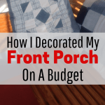Decorating your front porch is a great way to make a more welcome feel to the entrance of your home. You can redo a front porch on a budget with these tips on how I decorated my small front porch on a budget. I am not very good at DIY projects, but this home improvement project was simple and beautiful.
