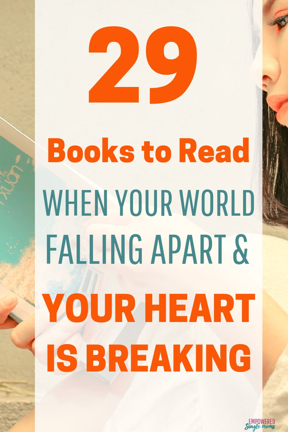 List of 29 inspirational, self help books to read recommended by single moms when your heart is breaking these motivational books will inspire you to pick up the pieces and put your life back together. Your life can be even better than before.