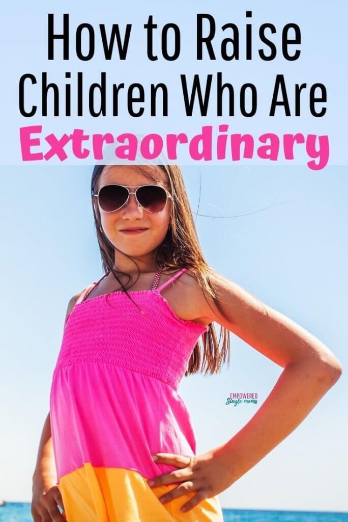 raising extraordinary children