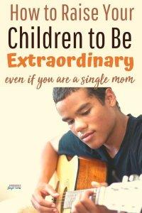 single moms raising extraordinary children